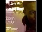 Kaleem Taylor-I'll Get Better