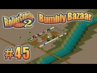 Let's Play RollerCoaster Tycoon 2 (Bumbly Bazaar) - Ep. 45: BORDERS ALL AROUND