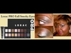 Lorac PRO: Fall Smoky Eyes (Tutorial/Review)