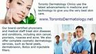 Toronto Dermatology - Dermatitis, Skin Cancer, Psoriasis, R