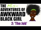 ABG | The Misadventures of AWKWARD Black Girl - Episode 2